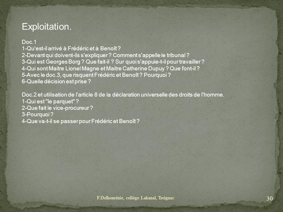 Exploitation. Doc.1 1-Qu'est-il arrivé à Frédéric et à Benoît ? 2-Devant qui doivent-ils s'expliquer ? Comment s'appelle le tribunal ? 3-Qui est Georg