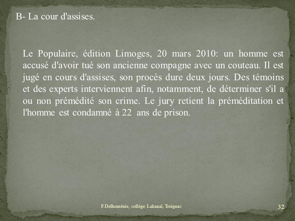 B- La cour d'assises. Le Populaire, édition Limoges, 20 mars 2010: un homme est accusé d'avoir tué son ancienne compagne avec un couteau. Il est jugé