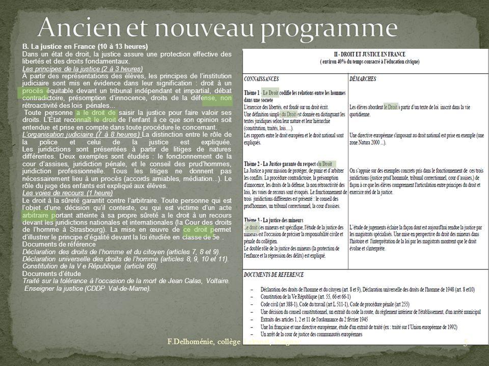 B. La justice en France (10 à 13 heures) Dans un état de droit, la justice assure une protection effective des libertés et des droits fondamentaux. Le