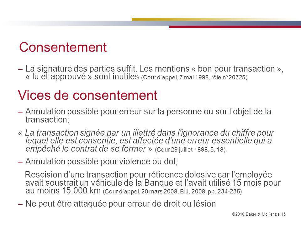 ©2010 Baker & McKenzie 15 Consentement –La signature des parties suffit.