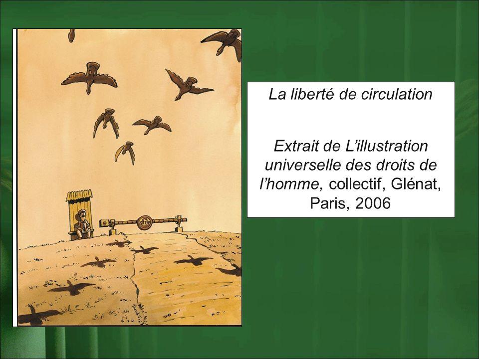La liberté de circulation Extrait de Lillustration universelle des droits de lhomme, collectif, Glénat, Paris, 2006