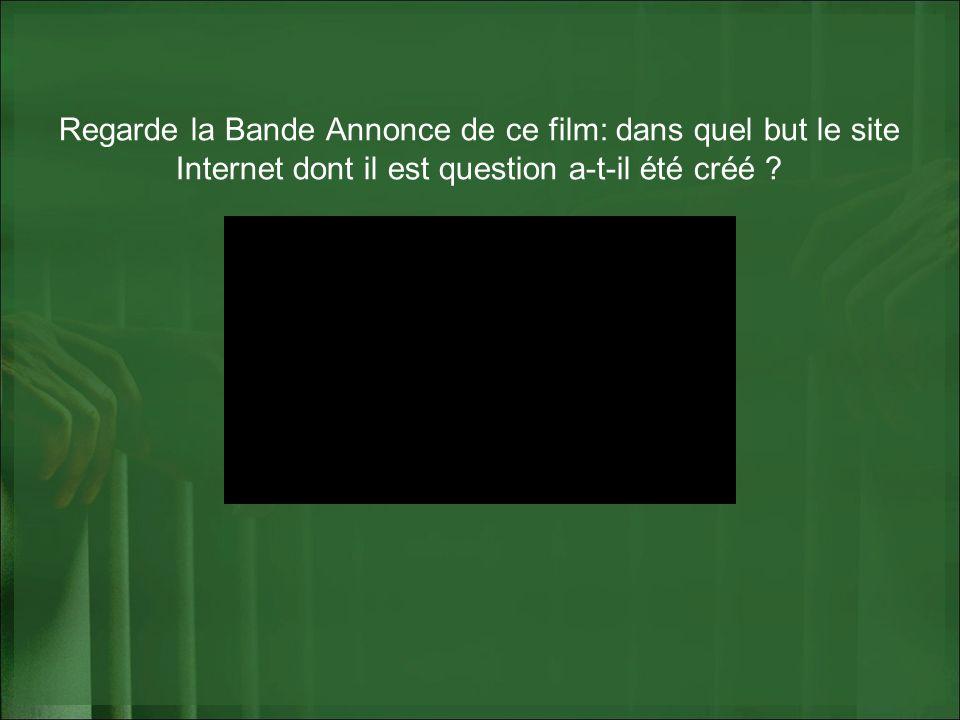 Regarde la Bande Annonce de ce film: dans quel but le site Internet dont il est question a-t-il été créé ?