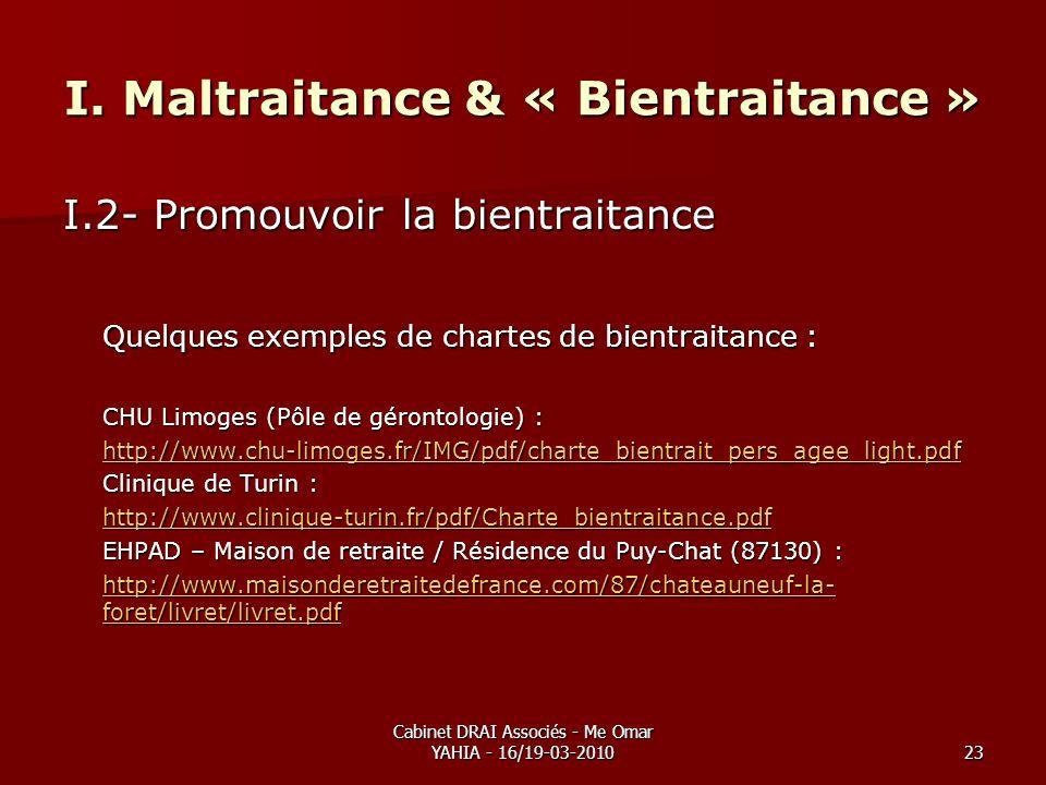 Cabinet DRAI Associés - Me Omar YAHIA - 16/19-03-201023 I. Maltraitance & « Bientraitance » I.2- Promouvoir la bientraitance Quelques exemples de char