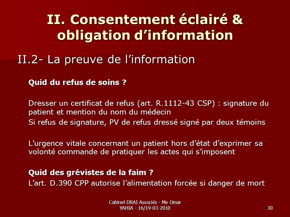 Cabinet DRAI Associés - Me Omar YAHIA - 16/19-03-201030 II. Consentement éclairé & obligation dinformation II.2- La preuve de linformation Quid du ref