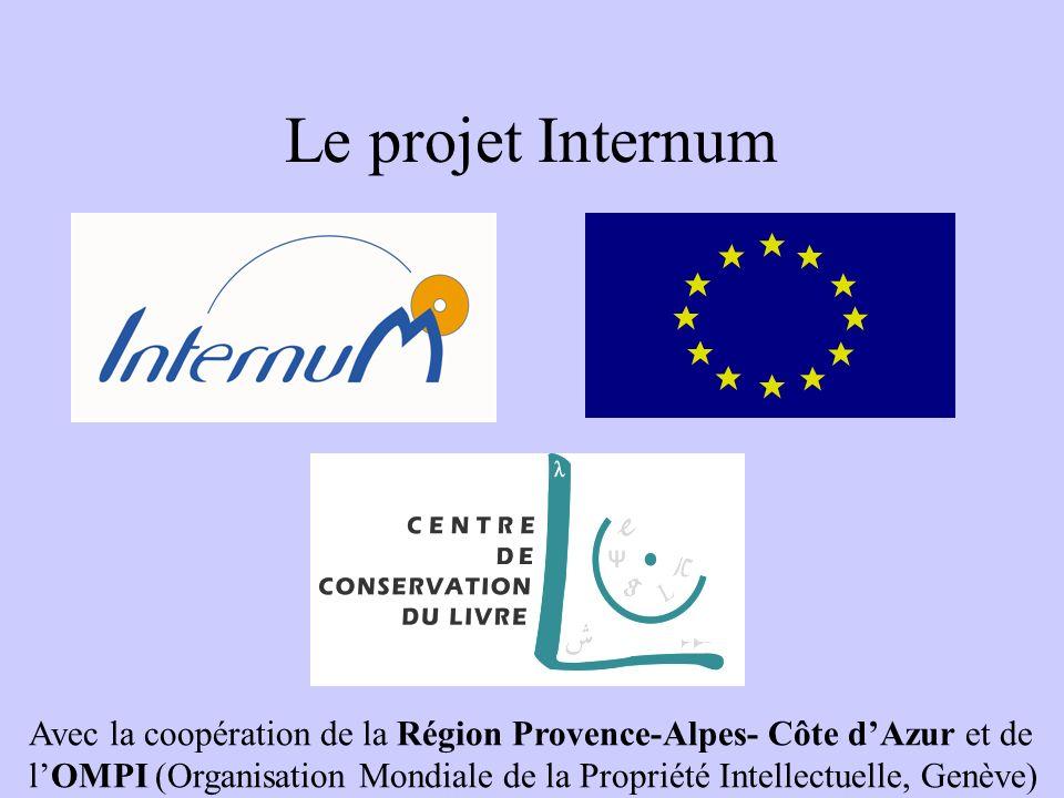 Le projet Internum Avec la coopération de la Région Provence-Alpes- Côte dAzur et de lOMPI (Organisation Mondiale de la Propriété Intellectuelle, Genè