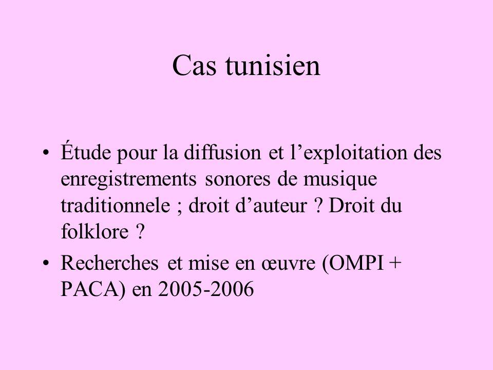 Cas tunisien Étude pour la diffusion et lexploitation des enregistrements sonores de musique traditionnele ; droit dauteur ? Droit du folklore ? Reche