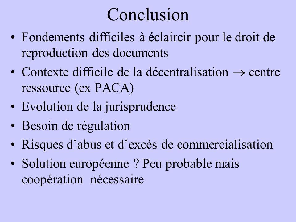 Conclusion Fondements difficiles à éclaircir pour le droit de reproduction des documents Contexte difficile de la décentralisation centre ressource (e