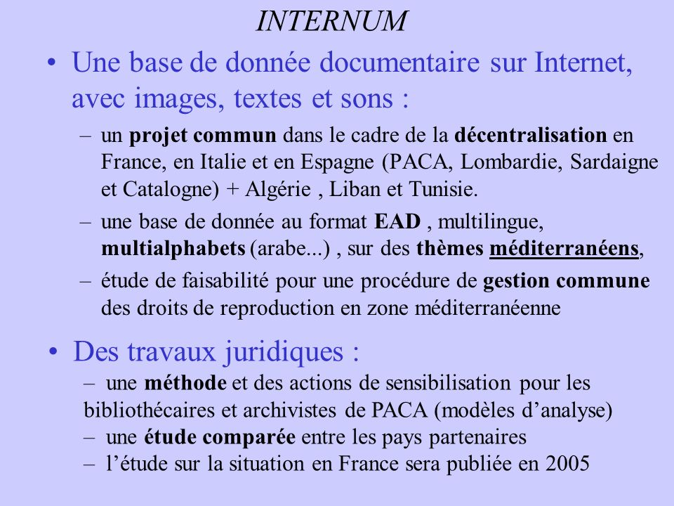 INTERNUM Une base de donnée documentaire sur Internet, avec images, textes et sons : –un projet commun dans le cadre de la décentralisation en France,