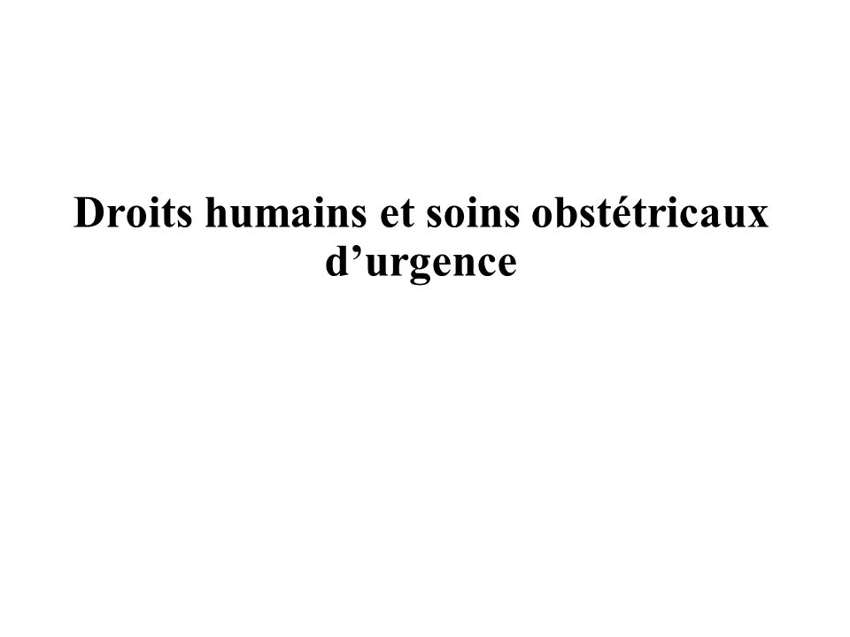 Droits humains et soins obstétricaux durgence