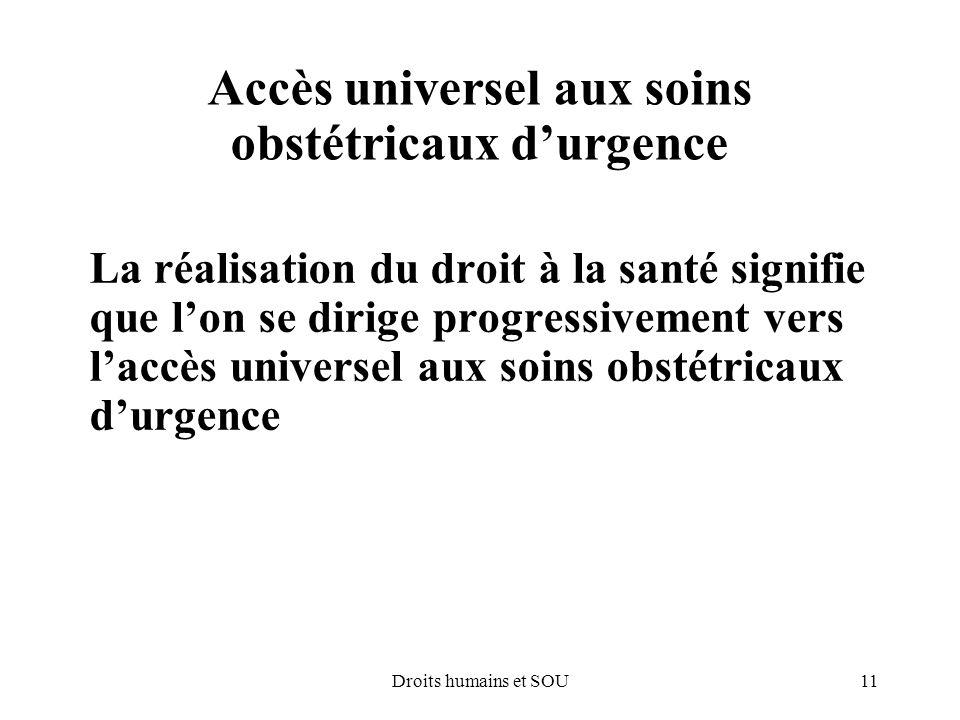 11Droits humains et SOU Accès universel aux soins obstétricaux durgence La réalisation du droit à la santé signifie que lon se dirige progressivement