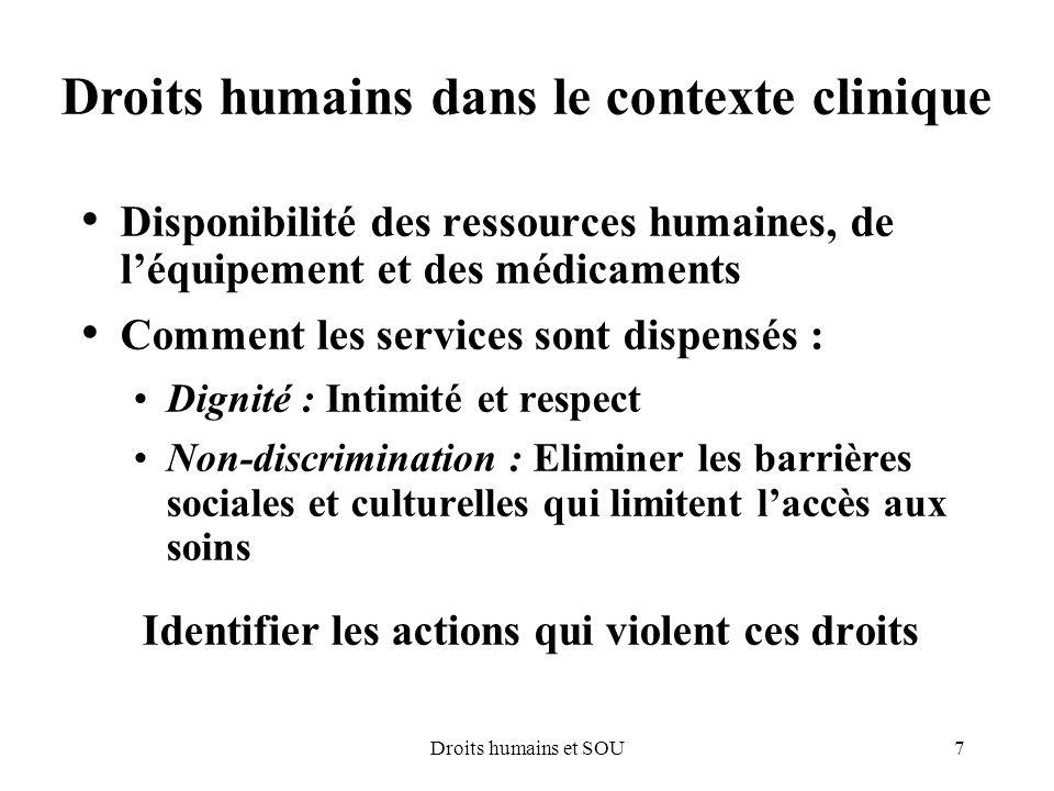 7Droits humains et SOU Droits humains dans le contexte clinique Disponibilité des ressources humaines, de léquipement et des médicaments Comment les s