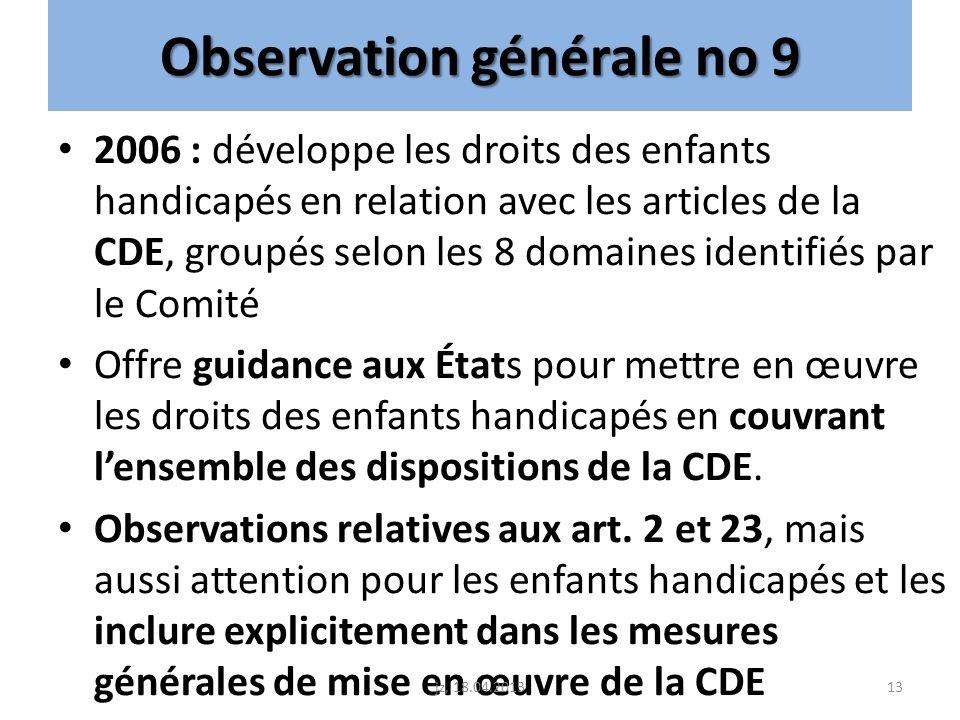 Observation générale no 9 2006 : développe les droits des enfants handicapés en relation avec les articles de la CDE, groupés selon les 8 domaines ide