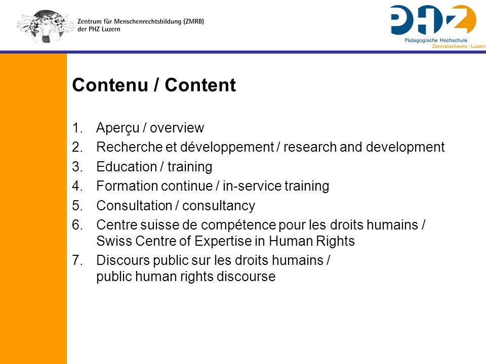 Contenu / Content 1.Aperçu / overview 2.Recherche et développement / research and development 3.Education / training 4.Formation continue / in-service