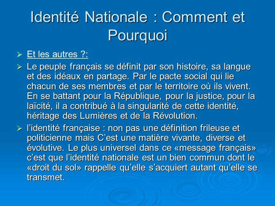 Identité Nationale : Comment et Pourquoi Pour le gouvernement les enjeux sont : Pour le gouvernement les enjeux sont : Prévoir que lensemble des jeune