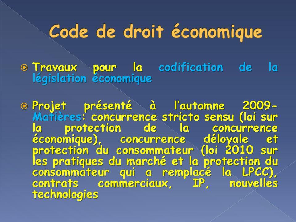 Travaux pour la codification de la législation économique Travaux pour la codification de la législation économique Projet présenté à lautomne 2009- M