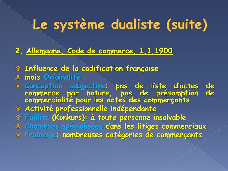 2. Allemagne, Code de commerce, 1.1.1900 Influence de la codification française Influence de la codification française mais Originalité mais Originali