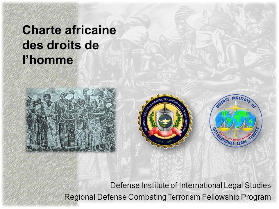 Charte africaine des droits de lhomme et des peuples Defense Institute of International Legal Studies Regional Defense Combating Terrorism Fellowship Program