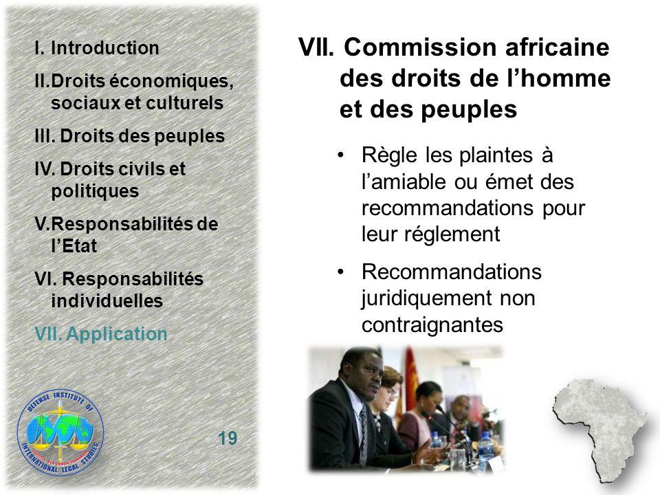 VII. Commission africaine des droits de lhomme et des peuples Règle les plaintes à lamiable ou émet des recommandations pour leur réglement Recommanda