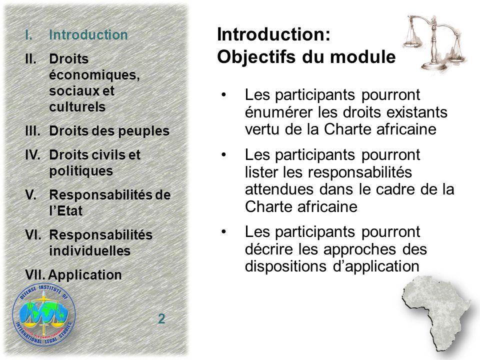 2 I.Introduction II.Droits économiques, sociaux et culturels III. Droits des peuples IV. Droits civils et politiques V.Responsabilités de lEtat VI. Re