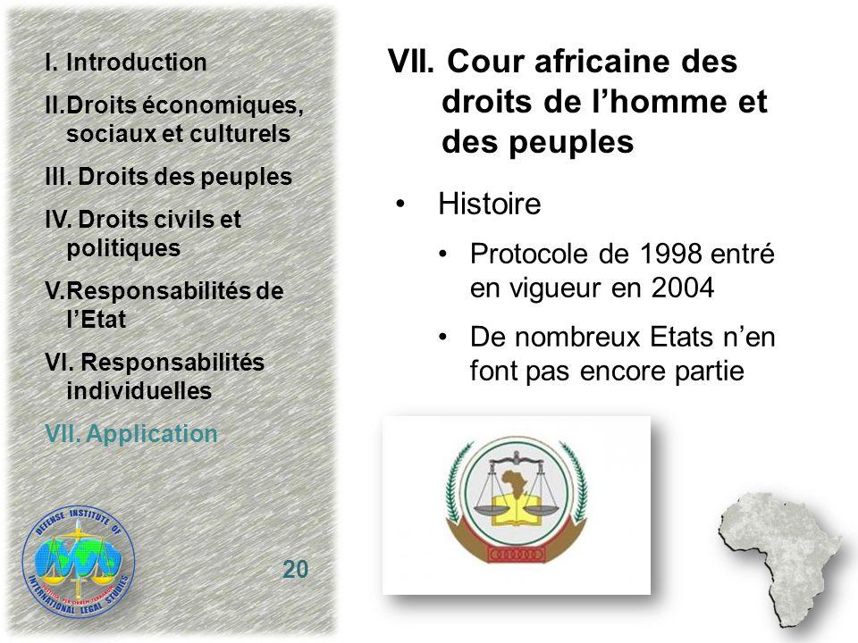 VII. Cour africaine des droits de lhomme et des peuples Histoire Protocole de 1998 entré en vigueur en 2004 De nombreux Etats nen font pas encore part