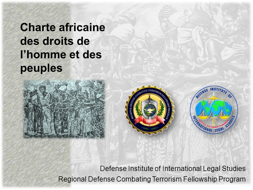 Charte africaine des droits de lhomme et des peuples Defense Institute of International Legal Studies Regional Defense Combating Terrorism Fellowship Program