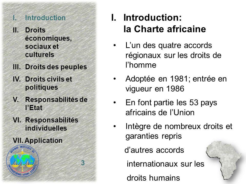 I.Introduction: la Charte africaine Lun des quatre accords régionaux sur les droits de lhomme Adoptée en 1981; entrée en vigueur en 1986 En font parti