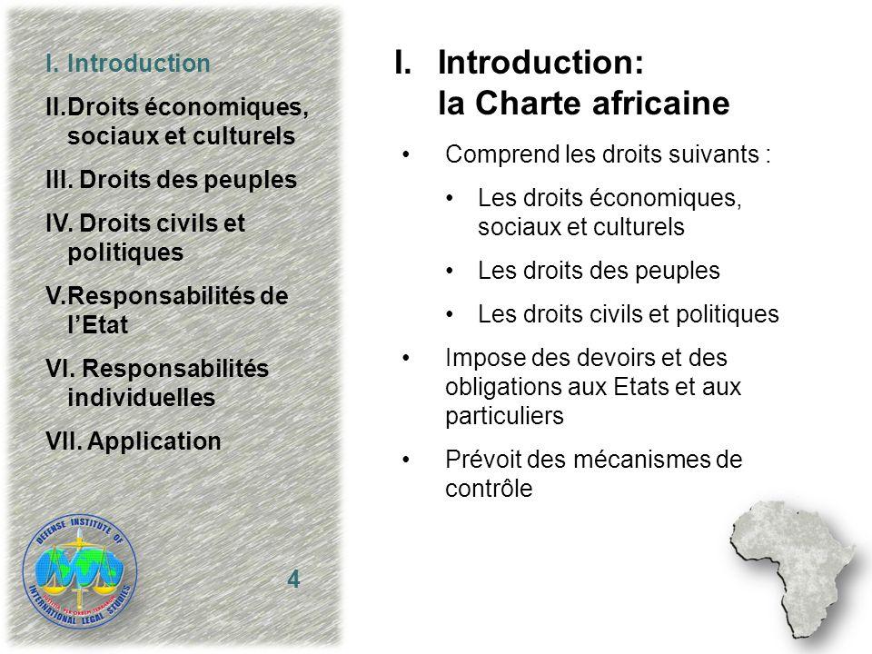 Comprend les droits suivants : Les droits économiques, sociaux et culturels Les droits des peuples Les droits civils et politiques Impose des devoirs
