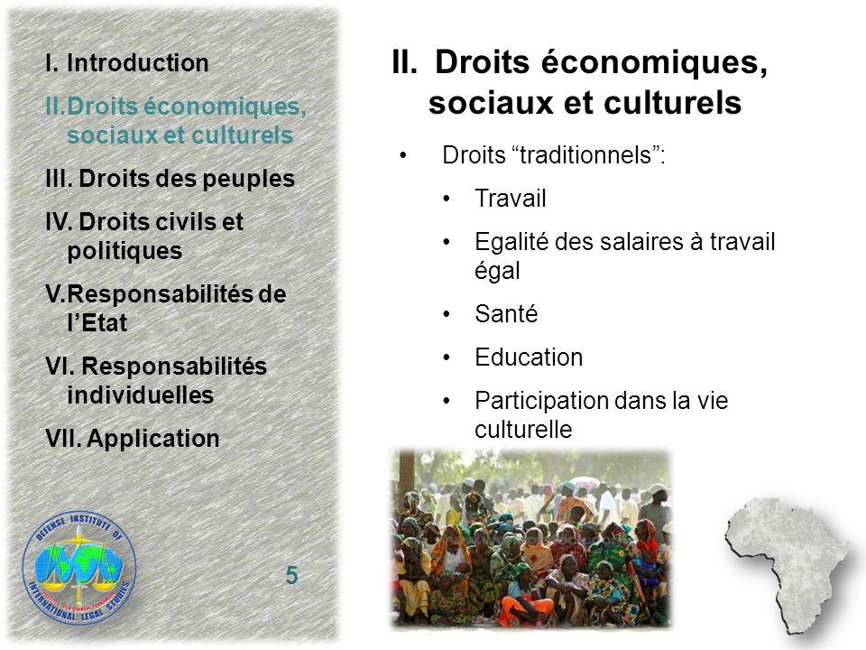 II.Droits économiques, sociaux et culturels Droits traditionnels: Travail Egalité des salaires à travail égal Santé Education Participation dans la vi