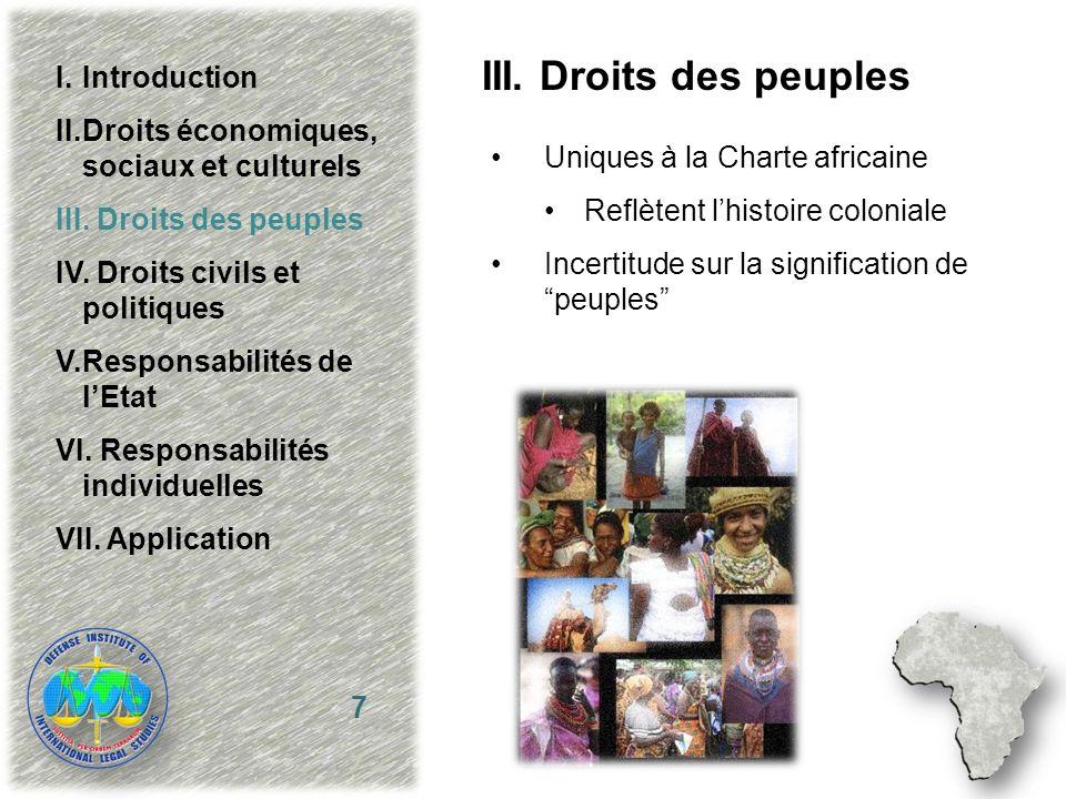 III. Droits des peuples Uniques à la Charte africaine Reflètent lhistoire coloniale Incertitude sur la signification de peuples 7 I.Introduction II.Dr