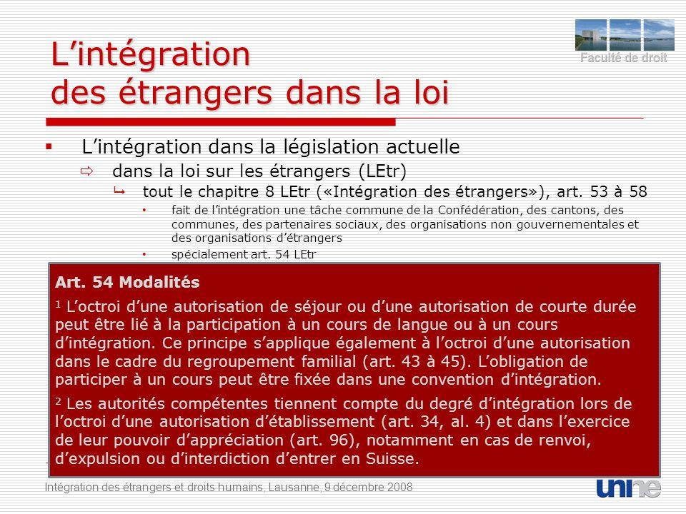 Lintégration des étrangers dans la loi Lintégration dans la législation actuelle dans la loi sur les étrangers (LEtr) tout le chapitre 8 LEtr («Intégration des étrangers»), art.