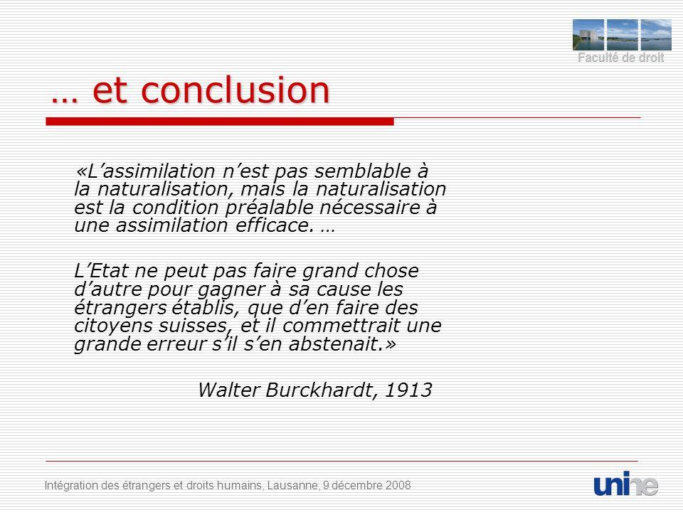 … et conclusion «Lassimilation nest pas semblable à la naturalisation, mais la naturalisation est la condition préalable nécessaire à une assimilation efficace.