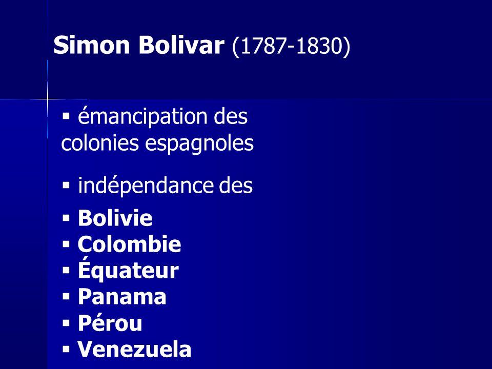 émancipation des colonies espagnoles indépendance des Bolivie Colombie Équateur Panama Pérou Venezuela Simon Bolivar (1787-1830)