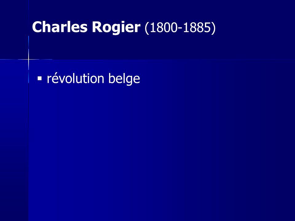 révolution belge Charles Rogier (1800-1885)