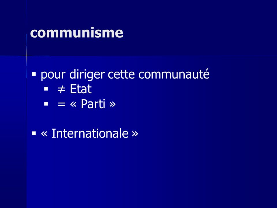 pour diriger cette communauté Etat = « Parti » « Internationale » communisme