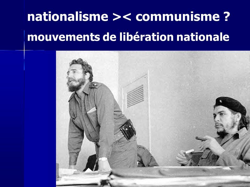 nationalisme >< communisme ? mouvements de libération nationale