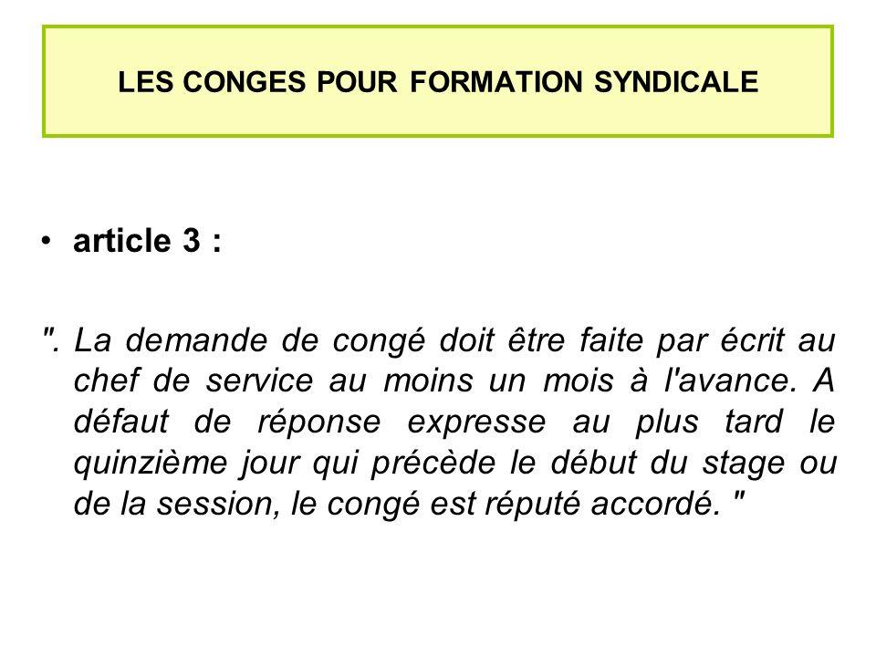 LES CONGES POUR FORMATION SYNDICALE article 3 : .