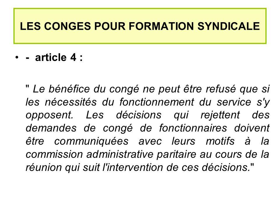 LES CONGES POUR FORMATION SYNDICALE - article 4 : Le bénéfice du congé ne peut être refusé que si les nécessités du fonctionnement du service s y opposent.