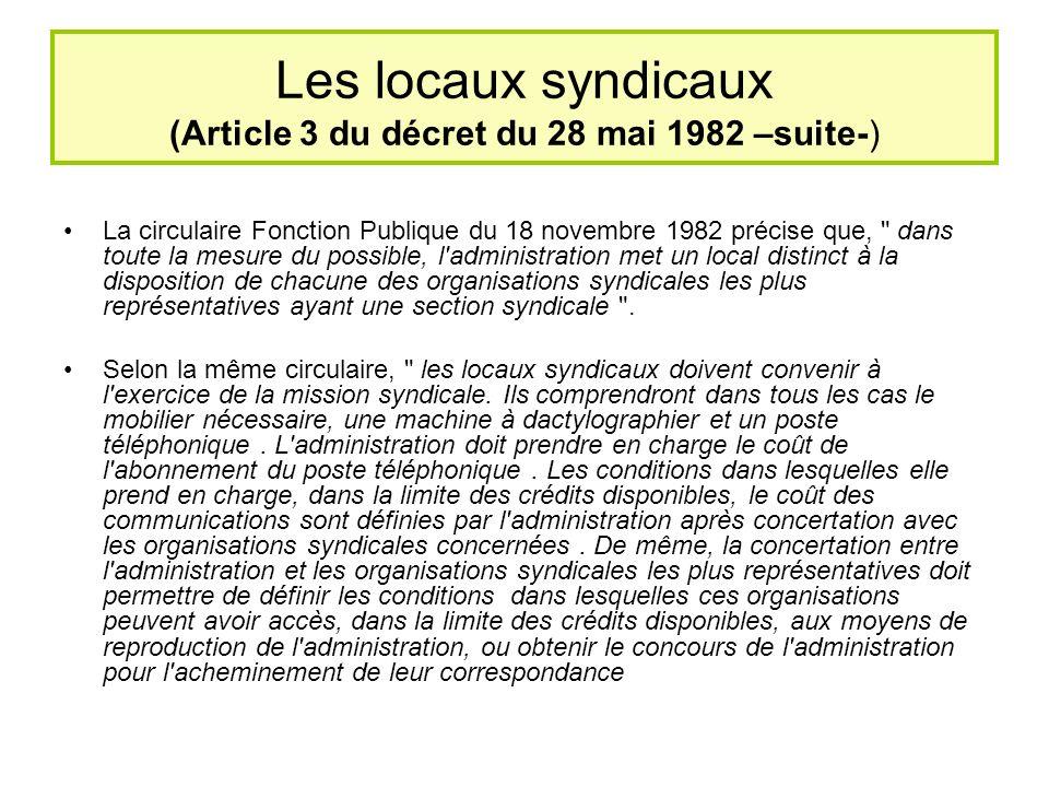LES REUNIONS SYNDICALES (articles 4, 5, 6 et 7 du décret du 28/05/1982) article 4 du décret : Les organisations syndicales peuvent tenir des réunions statutaires ou d information à l intérieur des bâtiments administratifs en dehors des horaires de service.