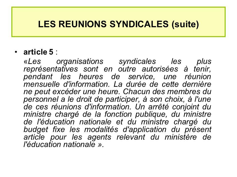 Les réunions syndicales article 7 : La tenue des réunions mentionnées aux articles 4, 5 et 6 ne doit pas porter atteinte au bon fonctionnement du service ou entraîner une réduction de la durée d ouverture de ce service aux usagers.