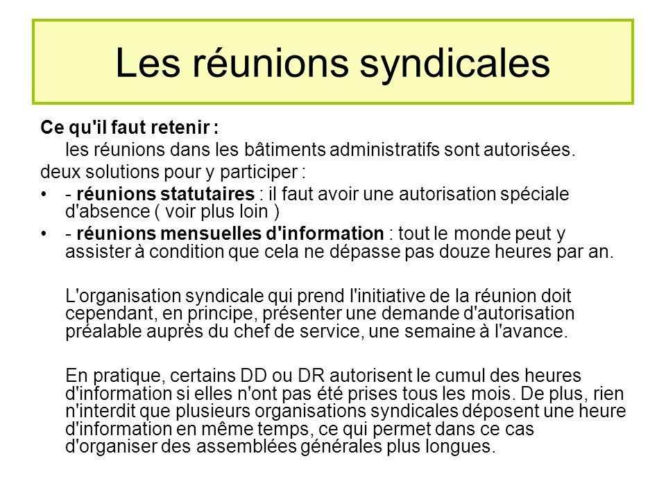 Les réunions syndicales Ce qu il faut retenir : les réunions dans les bâtiments administratifs sont autorisées.