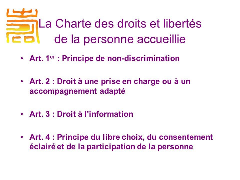 La Charte des droits et libertés de la personne accueillie Art.