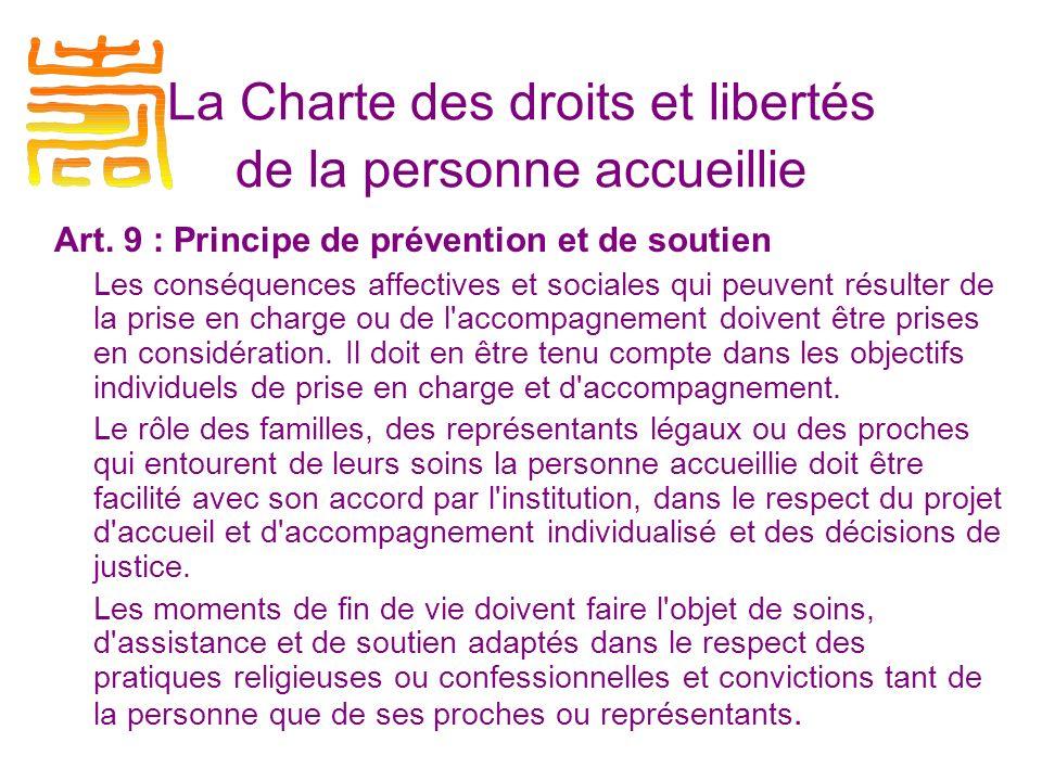 Art. 9 : Principe de prévention et de soutien Les conséquences affectives et sociales qui peuvent résulter de la prise en charge ou de l'accompagnemen