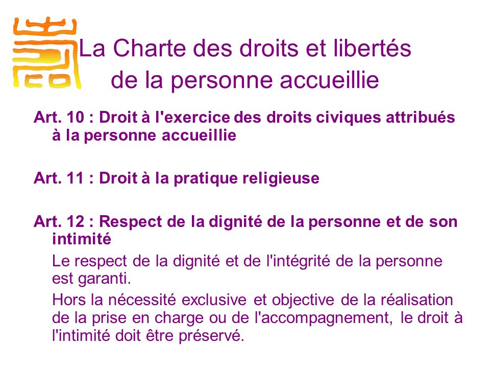 Art.10 : Droit à l exercice des droits civiques attribués à la personne accueillie Art.