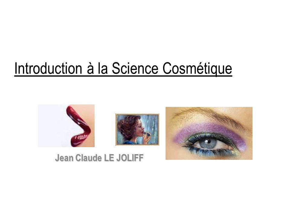 Introduction à la Science Cosmétique Jean Claude LE JOLIFF