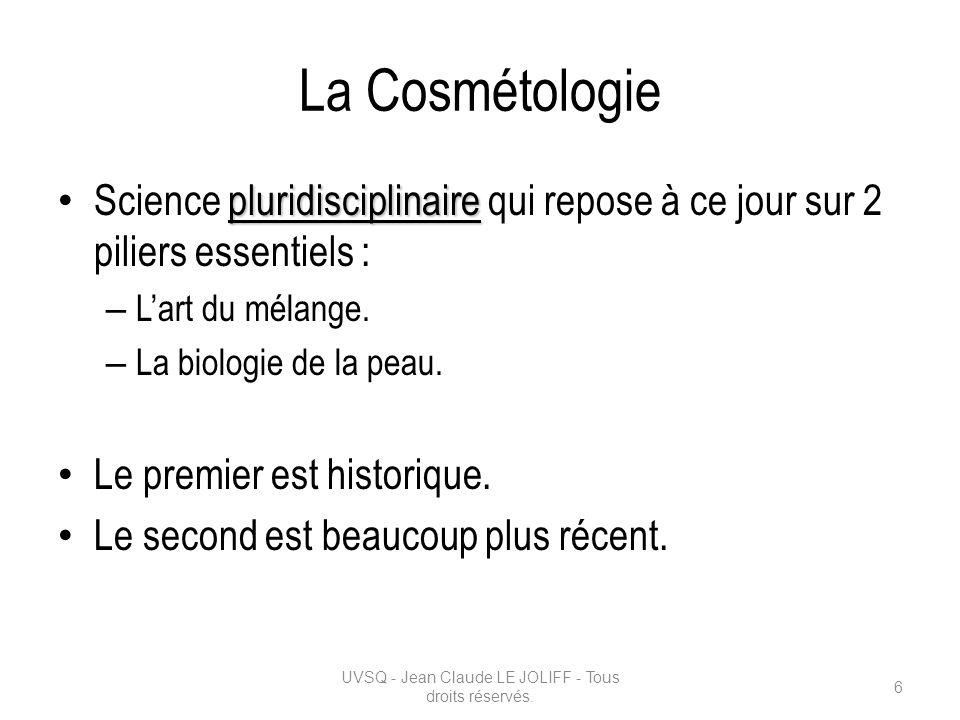 La Cosmétologie pluridisciplinaire Science pluridisciplinaire qui repose à ce jour sur 2 piliers essentiels : – Lart du mélange. – La biologie de la p