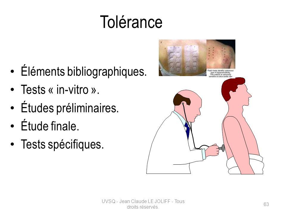 Tolérance Éléments bibliographiques. Tests « in-vitro ». Études préliminaires. Étude finale. Tests spécifiques. UVSQ - Jean Claude LE JOLIFF - Tous dr