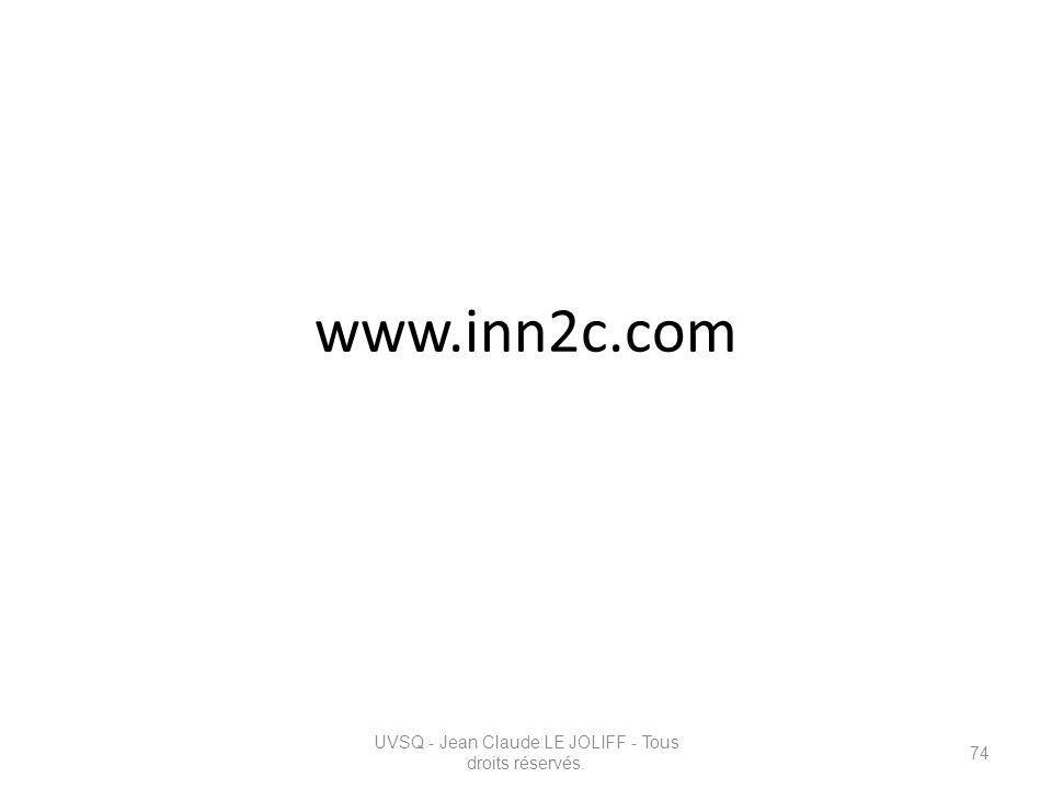 www.inn2c.com UVSQ - Jean Claude LE JOLIFF - Tous droits réservés. 74