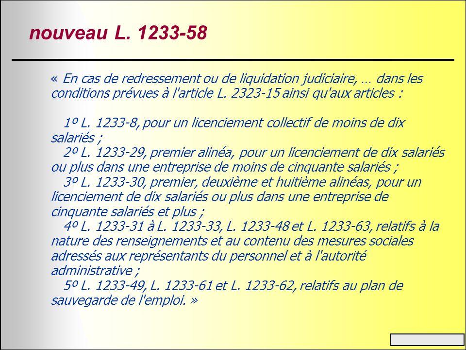 nouveau L. 1233-58 « En cas de redressement ou de liquidation judiciaire, … dans les conditions prévues à l'article L. 2323-15 ainsi qu'aux articles :