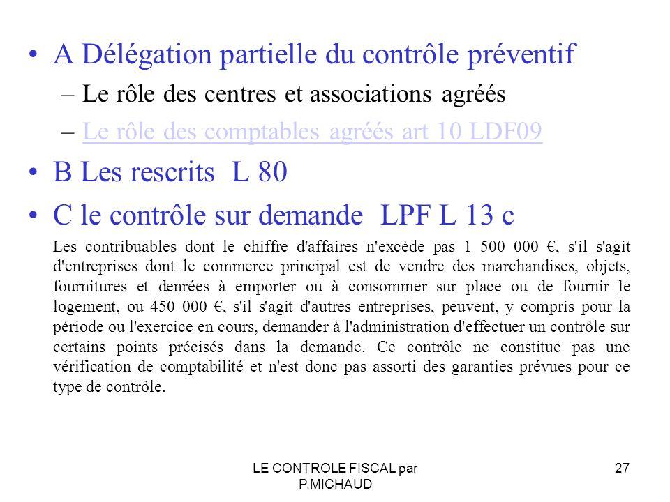 A Délégation partielle du contrôle préventif –Le rôle des centres et associations agréés –Le rôle des comptables agréés art 10 LDF09Le rôle des compta