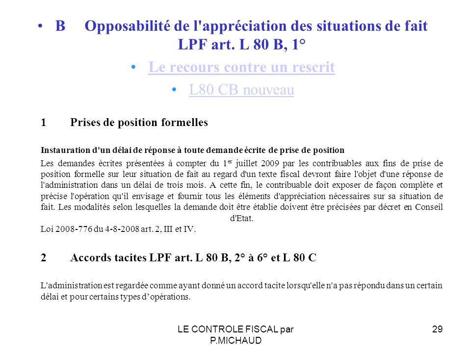 BOpposabilité de l'appréciation des situations de fait LPF art. L 80 B, 1° Le recours contre un rescrit L80 CB nouveau 1Prises de position formelles I